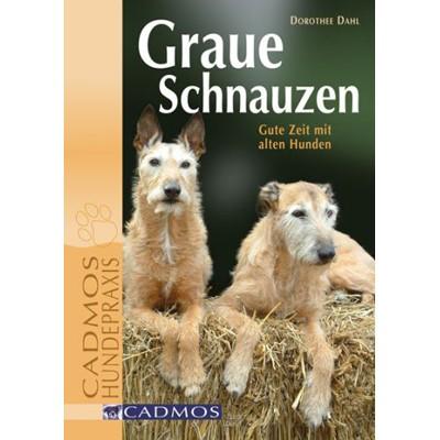 Graue Schnauzen - Gute Zeit mit alten Hunden von Dorothee Dahl