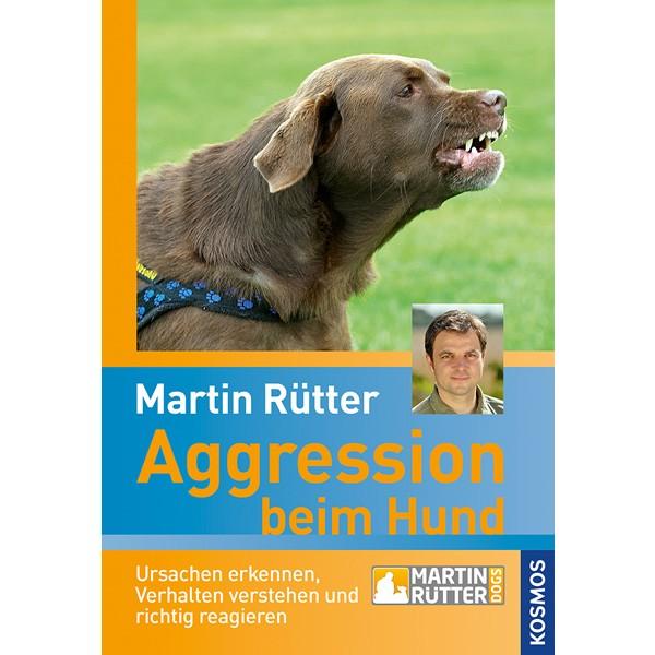 Aggression beim Hund von Martin Rütter