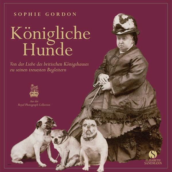 Königliche Hunde von Sophie Gordon über Hunde im britischen Königshaus