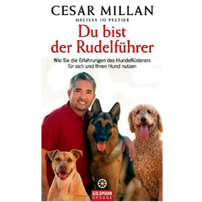 Du bist der Rudelführer - von Hundetrainer Cesar Millan